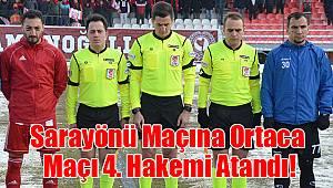 Sarayönü Maçına Ortaca Maçı 4. Hakemi Atandı!