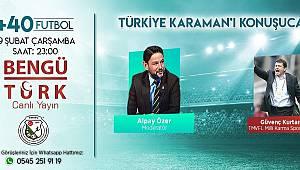 Türkiye Karaman'ı konuşacak