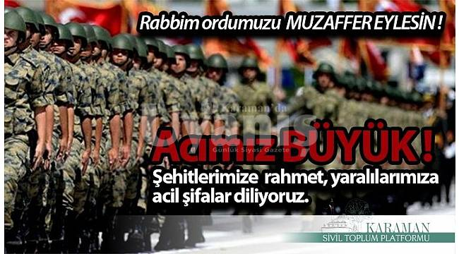 """""""Yiğitlerimiz can evinden vurulurken; bizler ruhumuzdan vurulduk"""""""