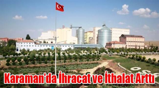 Karaman'da ihracat ve ithalat arttı