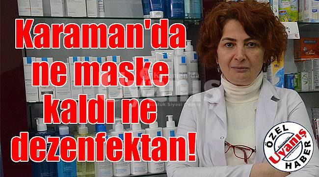 Karaman'da ne maske kaldı ne dezenfektan!