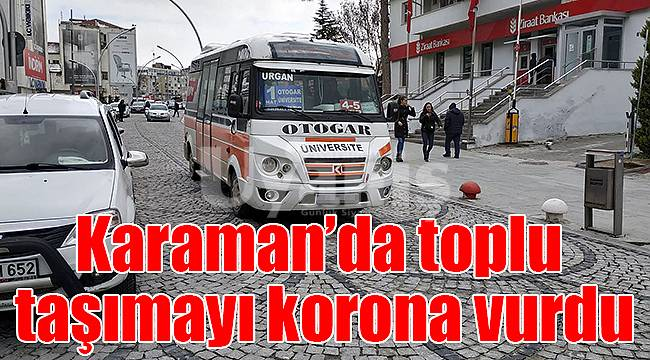 Karaman'da toplu taşımayı korona vurdu