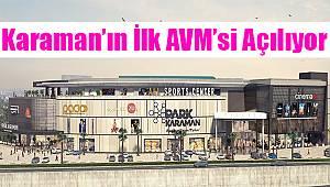 Karaman'ın İlk AVM'si Açılıyor