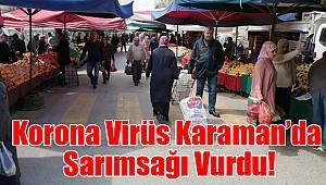 Korona Virüs Karaman'da Sarımsağı Vurdu!