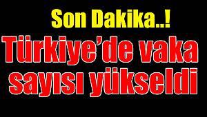 Türkiye'de vaka sayısı yükseldi