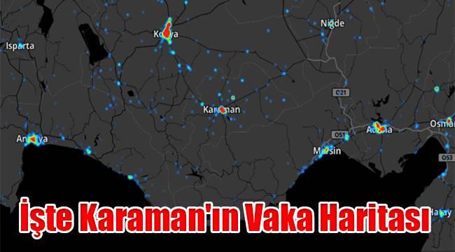 İşte Karaman'ın vaka haritası