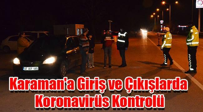 Karaman'a giriş ve çıkışlarda Koronavirüs kontrolü