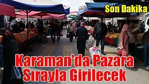Karaman'da pazara sırayla girilecek