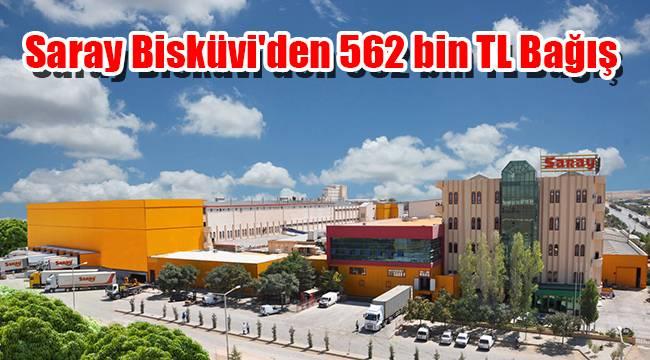 Saray Bisküvi'den 562 bin TL bağış