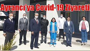 Ayrancı'ya Covid-19 ziyareti
