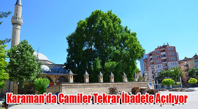 Karaman'da Camiler Tekrar İbadete Açılıyor