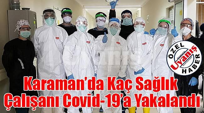 Karaman'da kaç sağlık çalışanı Covid-19'a yakalandı