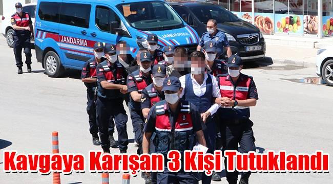 Karaman'da kavgaya karışan 3 kişi tutuklandı