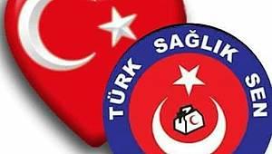 """Türk Sağlık-Sen: """"Hamaset Değil, İcraat Bekliyoruz"""""""