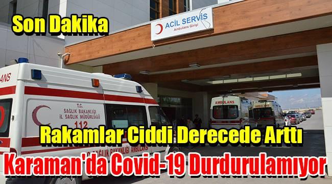 Karaman'da Covid-19 durdurulamıyor