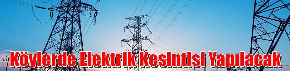 Köylerde Elektrik Kesintisi Yapılacak