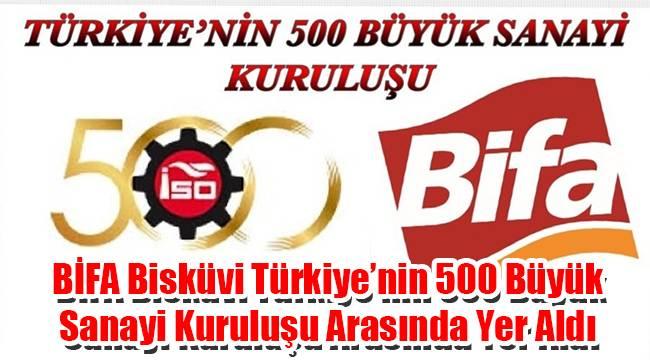 BİFA Bisküvi Türkiye'nin 500 Büyük Sanayi Kuruluşu Arasında Yer Aldı