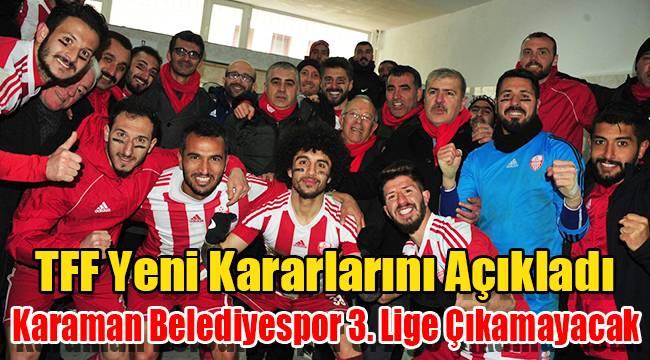 Karaman Belediyespor 3. lige çıkamayacak