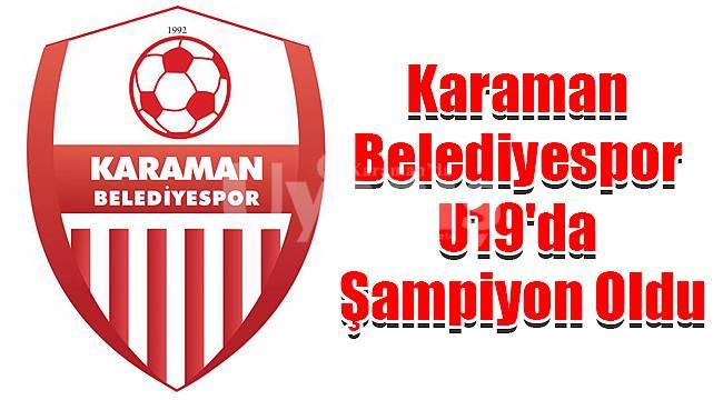 Karaman Belediyespor U19'da şampiyon oldu