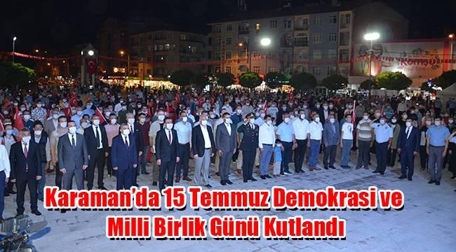 Karaman'da 15 Temmuz Demokrasi ve Milli Birlik Günü Kutlandı