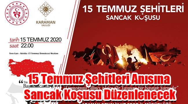 Karaman'da 15 Temmuz Şehitleri Anısına Sancak Koşusu Düzenlenecek