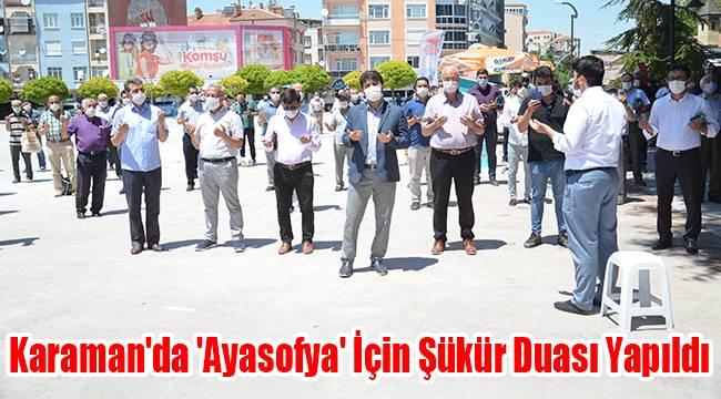 Karaman'da Ayasofya için şükür duası yapıldı