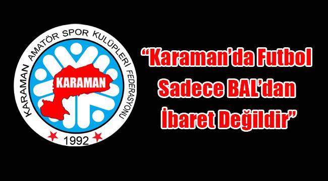 """""""Karaman'da Futbol Sadece BAL'dan İbaret Değildir"""""""