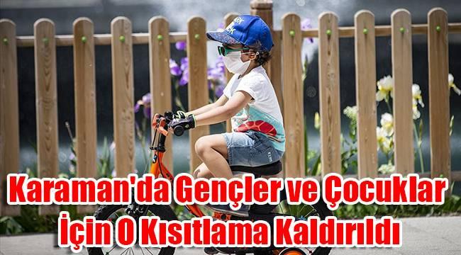 Karaman'da gençler ve çocuklar için o kısıtlama kaldırıldı