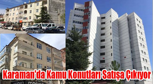 Karaman'da Kamu Konutları Satışa Çıkıyor