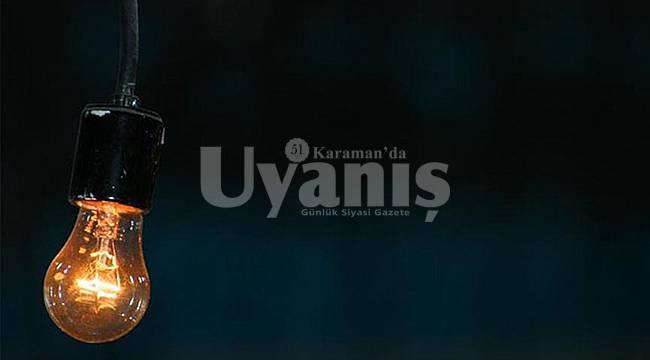 Karaman'da mahalle ve köylerde elektrik kesintisi yapılacak