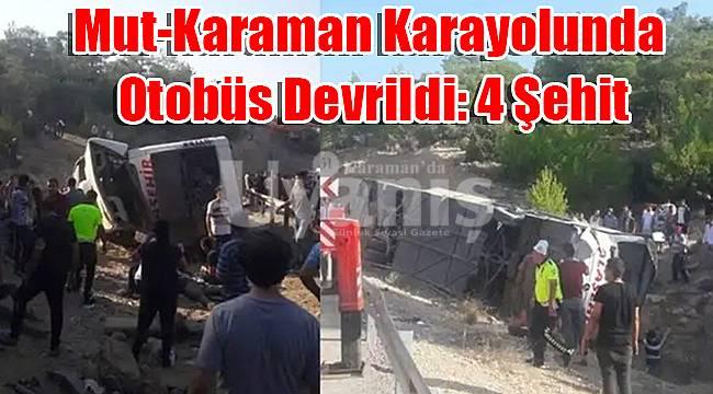 Mut-Karaman karayolunda otobüs devrildi: 4 şehit