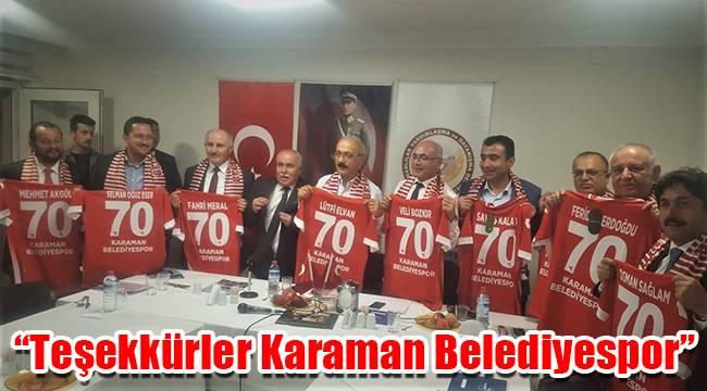 """""""Teşekkürler Karaman Belediyespor"""""""