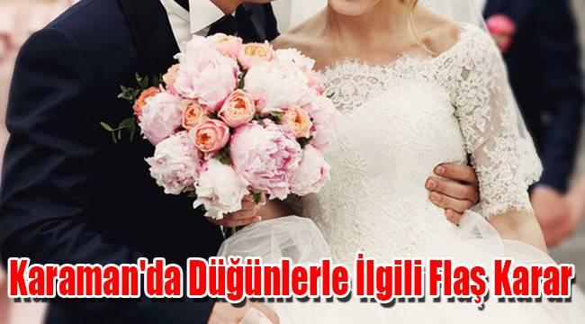 Karaman'da düğünlerle ilgili flaş karar