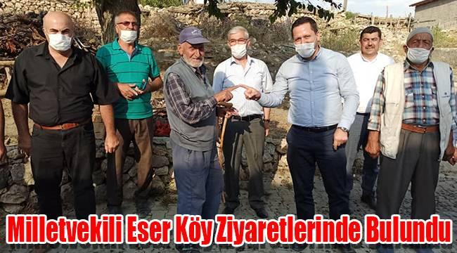 Milletvekili Eser köy ziyaretlerinde bulundu