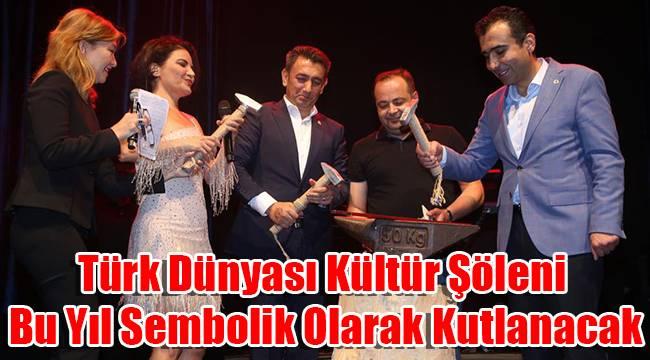 Türk Dünyası Kültür Şöleni Bu Yıl Sembolik Olarak Kutlanacak
