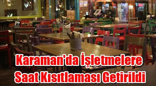 Karaman'da işletmelere saat kısıtlaması getirildi