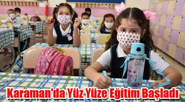 Karaman'da Yüz Yüze Eğitim başladı