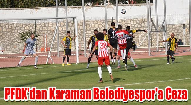 PFDK'dan Karaman Belediyespor'a ceza