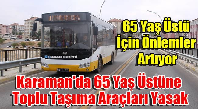 Karaman'da 65 yaş üstüne toplu taşıma araçları yasak