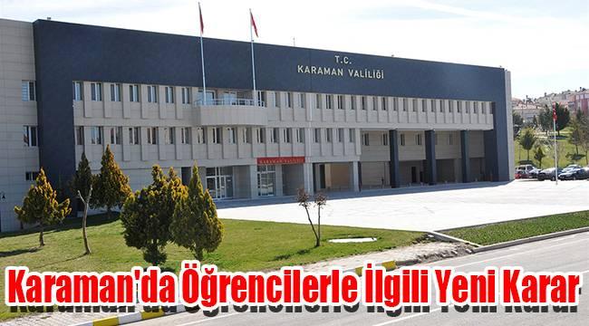 Karaman'da öğrencilerle ilgili yeni karar