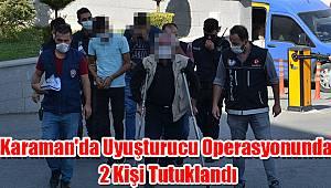 Karaman'da uyuşturucu operasyonunda 2 kişi tutuklandı