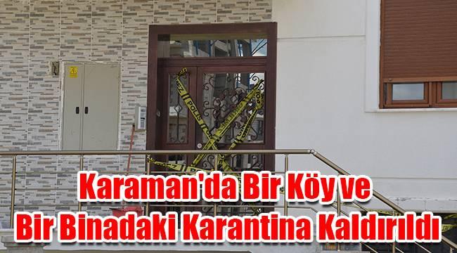 Karaman'da bir köy ve bir binadaki karantina kaldırıldı