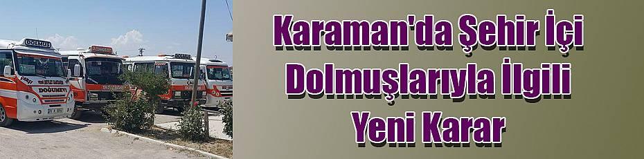 Karaman'da Şehir İçi Dolmuşlarıyla İlgili Yeni Karar