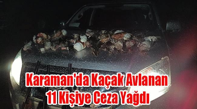 Karaman'da kaçak avlanan 11 kişiye ceza yağdı