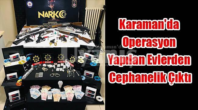 Karaman'da operasyon yapılan evlerden cephanelik çıktı