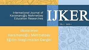 Karamanoğlu Mehmetbey Eğitim Araştırmaları Dergisinin yeni sayısı çıktı