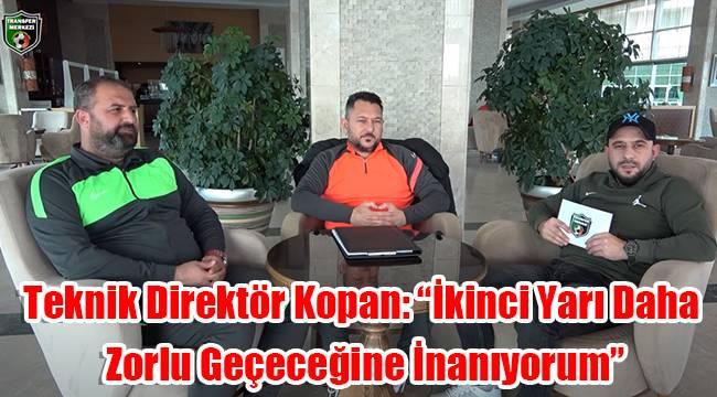 Teknik Direktör Kopan: