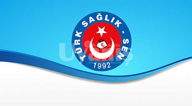 """Türk Sağlık Sen: """"Çalışanın hakkı gecikemez"""""""
