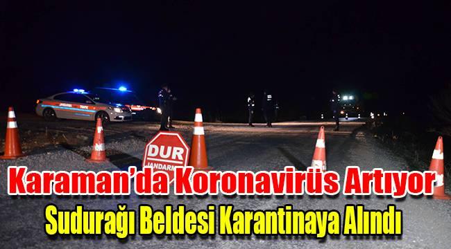Karaman'da Sudurağı Beldesi karantinaya alındı