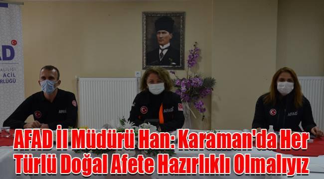 AFAD İl Müdürü Han: Karaman'da Her Türlü Doğal Afete Hazırlıklı Olmalıyız
